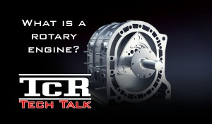 Tech Talk – What is a rotary engine?