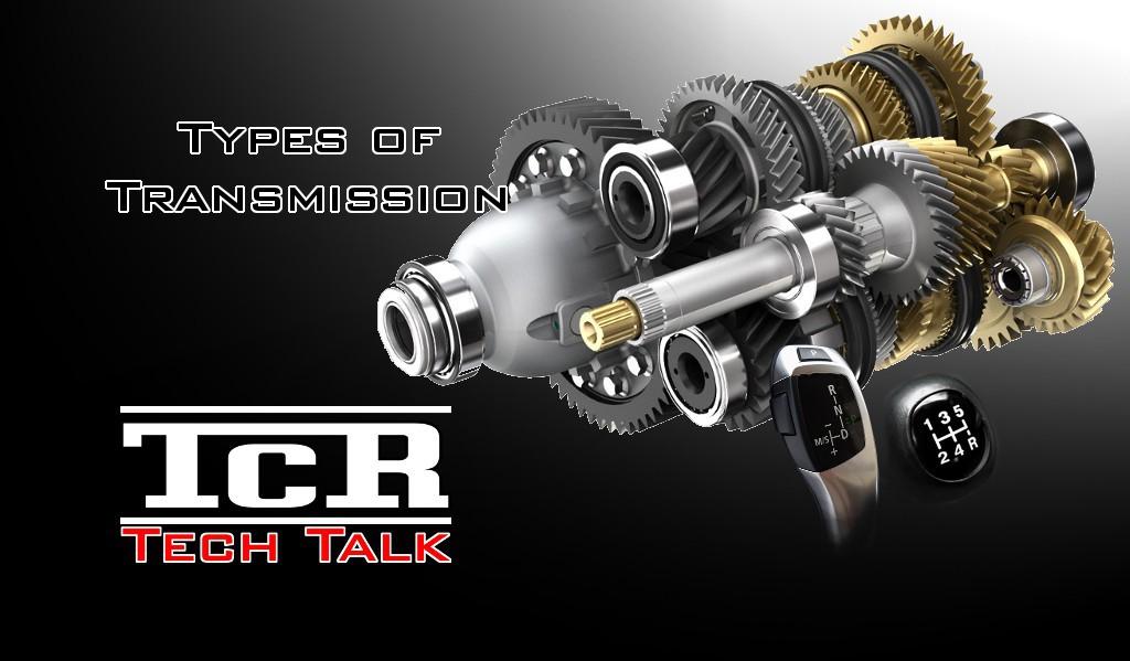 Tech Talk – Types of Transmission: