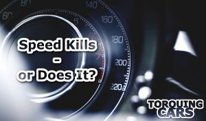 Speed Kills, or Does It? (Opinion)